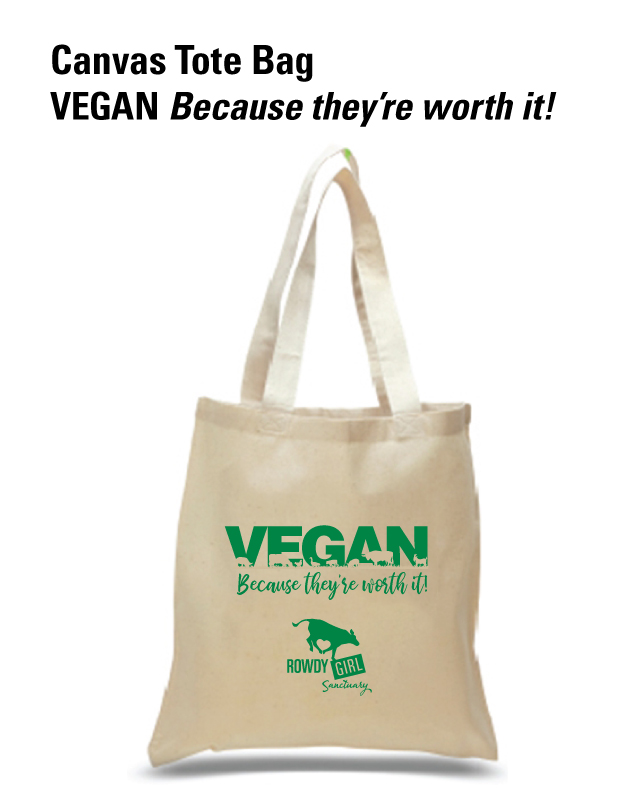 37f33c327 Vegan Because They're Worth It Tote Bag - Rowdy Girl Sanctuary